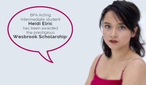 BFA Acting Intermediate student Heidi Elric has been awarded the prestigious Wesbrook Scholarship
